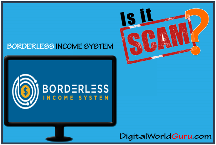 borderless income system scam