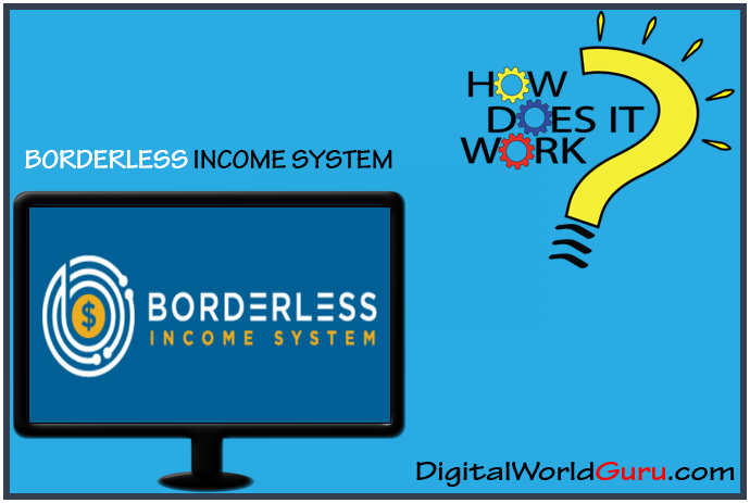 how borderless income system works