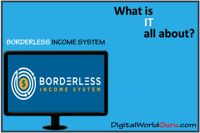 what is borderless income system