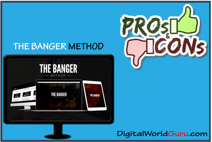 pros and cons banger method