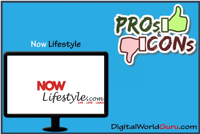 now lifestyle pros and cons