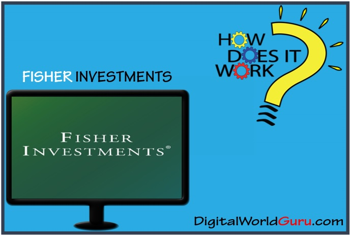 how fisher investments works