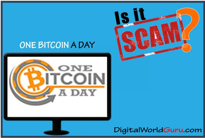 is one bitcoin a day a scam