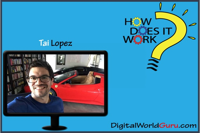 how Tai Lopez works