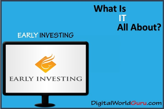 what is Early Investing exactly