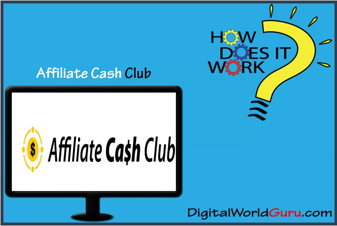 how Affiliate Cash Club works