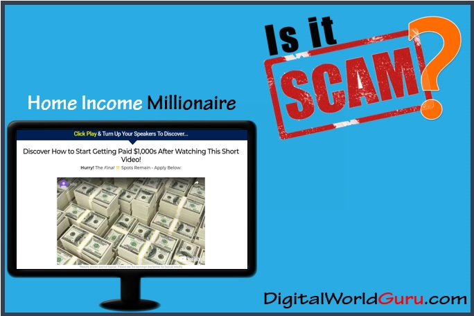 is home income millionaire scam